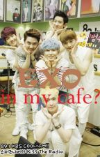 EXO in my cafe? [COMPLETE//On Editing] by safiraa711
