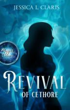 Revival: Of Cethore ✔ by Spider-Hawk