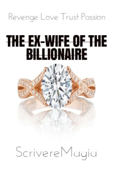 The Ex-wife of the Billionaire