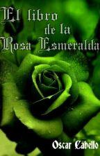 El Libro de la rosa esmeralda by oscardcz