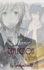 Mirror Reflection(Yaoi 18+) by TetsuyaChanXD