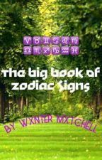 The Big Book Of Zodiac Signs by WxnterMxtchell