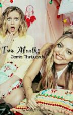 Two Months. ||Jerrie Thirlwards. by Meli_Stylinson_