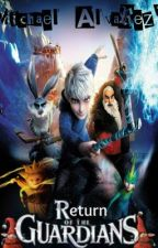 Return of The Guardians (Rise Of the Guardians 2) by ImNiallsMichael
