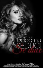 Dacă nu seduci, se duce. |EDITARE| by PisoiasPufos