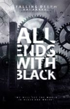 All Ends With Black by C00XC01