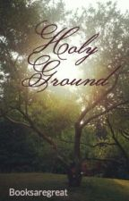 Holy Ground by Booksaregreat