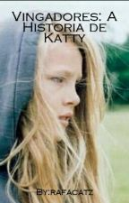 Vingadores: A História de Katty by rafacatz