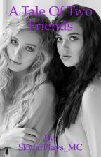A Tale of Two Friends by Skylar_Maron