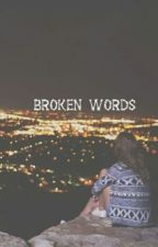Broken Words by whoisbeka