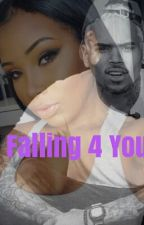 Falling 4 You (Chris Brown Love Story) *COMPLETED* by Amourjayy04