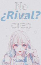 ¿Rival? No lo creo   Uta no prince-sama  EN EMISIÓN   by LadyFujoshii