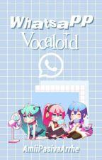 ¡Wattsap vocaloid! by AmiiPasivaArrhe
