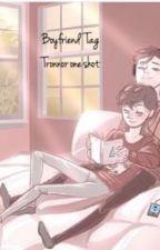 Boyfriend tag (tronnor one shot) by mel64411