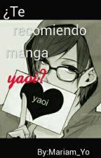 ¿Te recomiendo manga yaoi? by Mariam_Yo