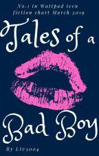 Tales of a bad boy by Liv3004