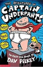 The Adventures of Captain Underpants by muppetsman