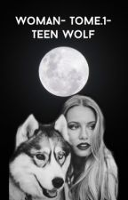 Woman~Tome.1-Teen Wolf by Teen_Wolf_Fiction