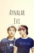 [One-Shot]Aynalar Evi by Kyungpir