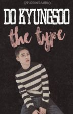 •Do Kyungsoo The Type• by Puddinsaurio