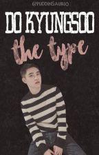 •Do Kyungsoo The Type• by Puddinsaurio