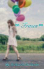 Frases. by LaChicaDeLosPandas