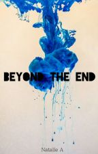 Beyond The End by ConfusedIntrovert