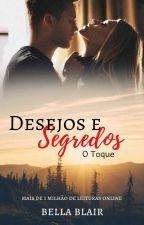Desejos & Segredos  by BelaBlair