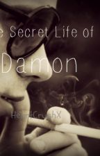 The Secret Life of Damon (On Hold) by HeartCrushX