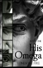 His Omega  (Boyxboy) by Lonesome_Fire