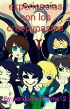 experiencias con los creepypastas by peridorito12xime12