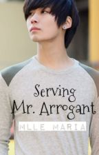 Serving Mr. Arrogant by MlleMaria