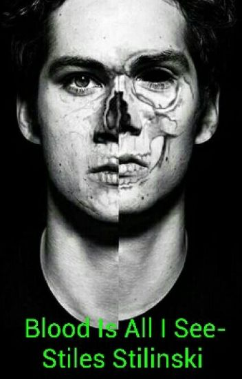 Blood Is All I See-Stiles Stilinski- UNEDITED
