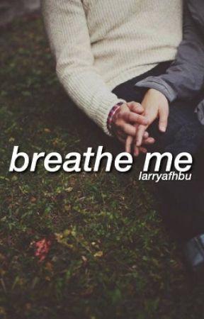 breathe me ➶ larry by larryafhbu