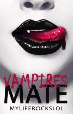 Vampires mate by liyahxloves