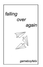 Falling over again by gameboyfelix