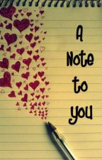 A Note To You (A Tagalog Love Story)Finished Book :) by kellinlovesyou