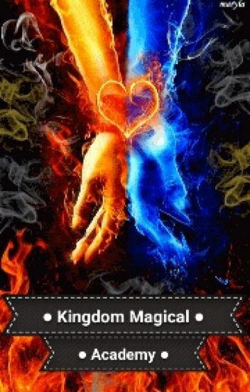 Kingdom Magical Academy (EDITING) #Wattys2016