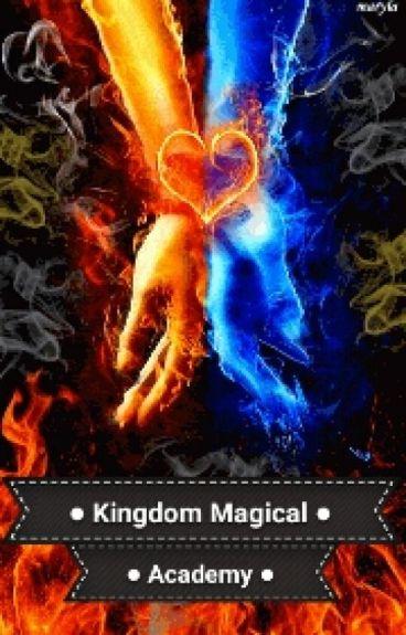 Kingdom Magical Academy (EDITING) #Wattys2016