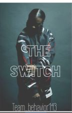 The Switch ( Ray Ray love story) by Team_behavior143