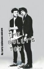 The Bullys Toy (larry stylinson story) by hayleyann2971