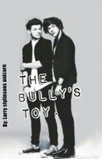 The Bullys Toy (larry stylinson story) by hayleyann2971