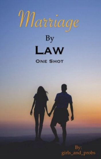 Marriage By Law- One Shot