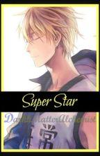 Super Star || Kise Ryota x Reader by DarkkMatterAlchemist