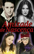 Amizade De Nascença (VONDY) by Larii_Vondy