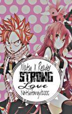 Strong Love (Natsu X Reader) by natsufangirl2000
