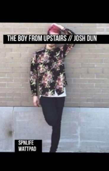 The Boy From Upstairs // Josh Dun