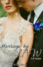 Marriage By Law - One Shot by My_DarkSecrets