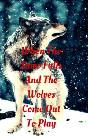 When the Snow Falls and the Wolves come out to play by AshleyDighton