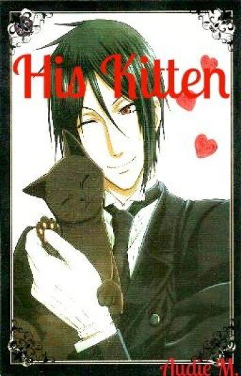 His Kitten - Sebastian x Reader